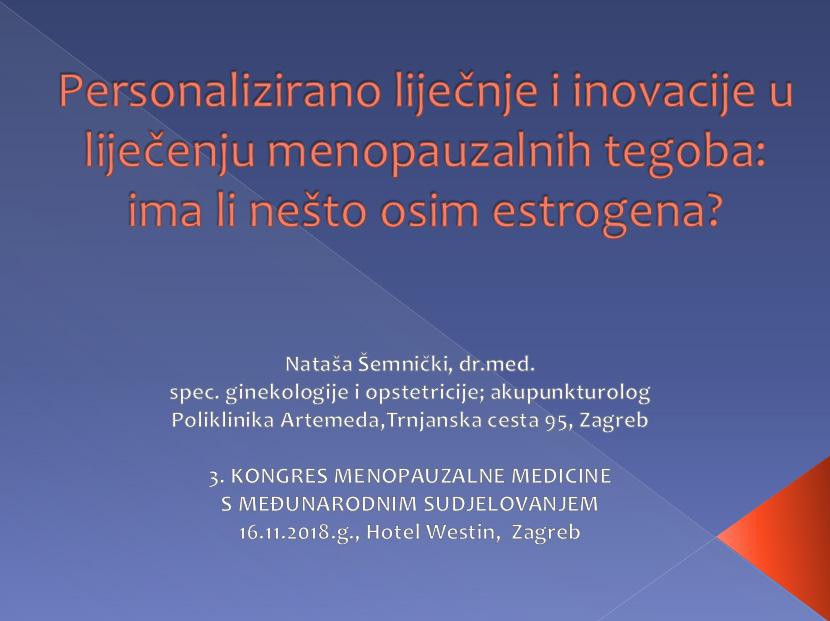 Personalizirano liječnje i inovacije u liječenju menopauzalnih tegoba: ima li nešto osim estrogena?